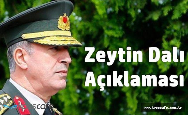 Genelkurmay Başkanı Hulusi Akar'dan 'Zeytin Dalı' Açıklaması