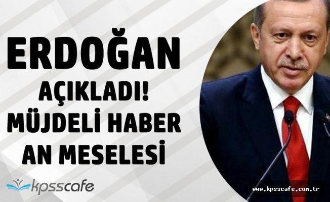 """Cumhurbaşkanı Erdoğan: """"Her An Müjdeli Haberi Verebiliriz"""""""