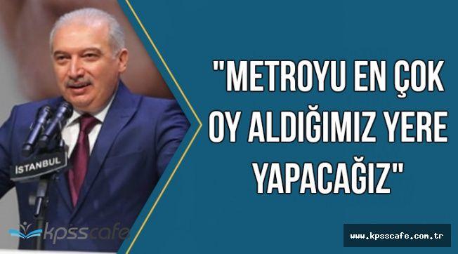 AK Partili Mevlüt Uysal: Metroyu En Çok Oy Aldığımız Yerlere Yapacağız