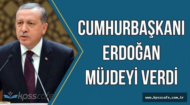 Son Dakika.. Cumhurbaşkanı Erdoğan Müjdeli Haberi Verdi