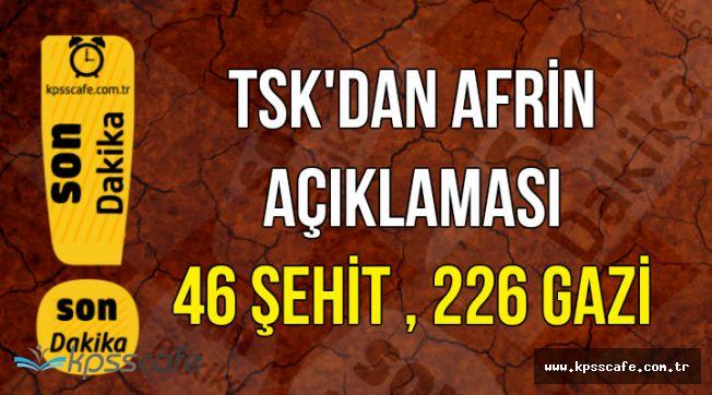 """TSK'dan Son Dakika Afrin Açıklaması: """"46 Şehit , 226 Gazi"""""""