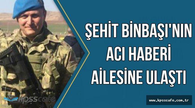 Şehit Binbaşı Mithat Dunca'nın Acı Haberi Ailesine Ulaştı-İşte Cenaze Töreni Tarihi