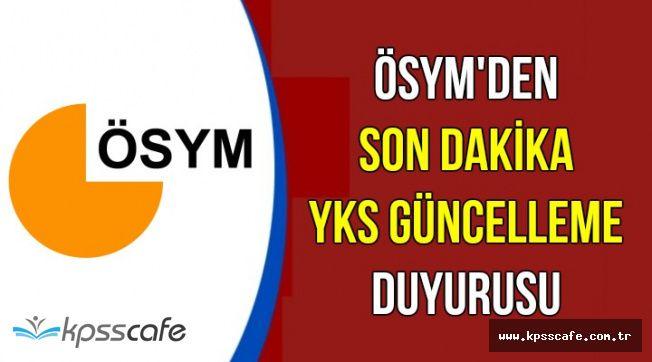 ÖSYM'den Son Dakika YKS Güncelleme Duyurusu