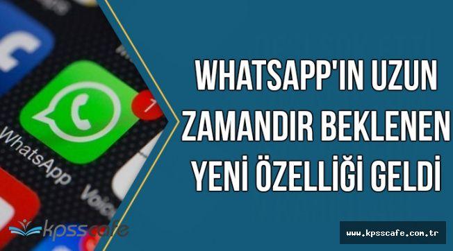 WhatsApp'ın Uzun Zamandır Beklenen Yeni Özelliği Geldi