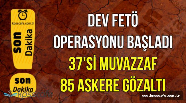 Dev FETÖ Operasyonu: 37'si Muvazzaf Çok Sayıda Asker Gözaltına Alındı