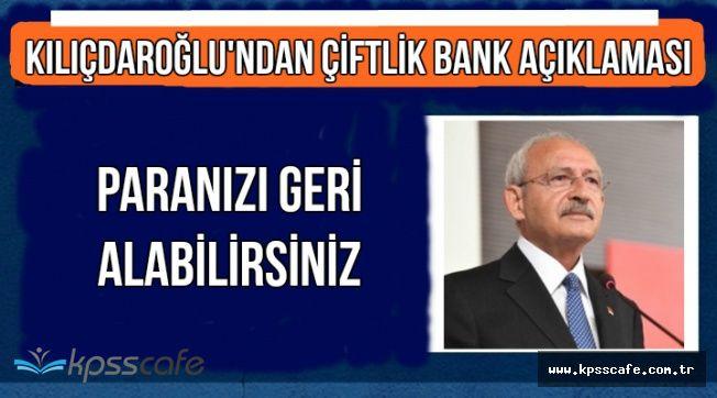 Kılıçdaroğlu'ndan Çiftlik Bank Açıklaması: Paranızı Geri Alabilirsiniz