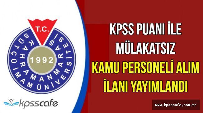 Sütçü İmam Üniversitesi KPSS Puanı ile Sağlık Personeli Alım İlanı Yayımlandı
