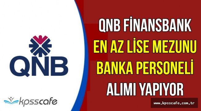 QNB En Az Lise Mezunu Banka Personeli Alımı Yapıyor (Deneyimli-Deneyimsiz)