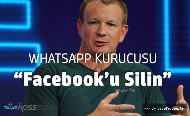 Bir Destek de Whatsapp Kurucusundan 'Facebook'u Silin'
