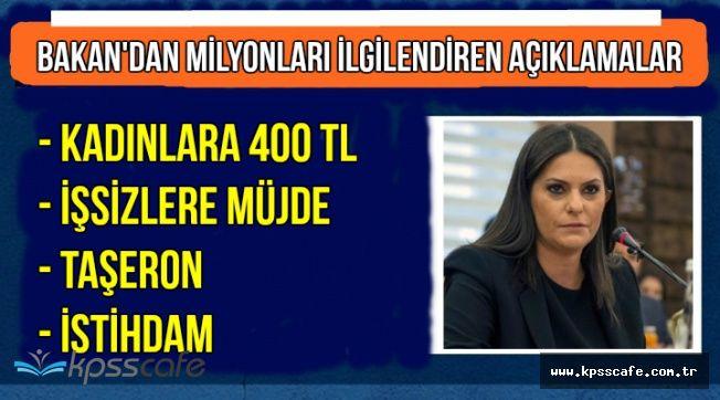 Bakan Açıkladı: Kadınlara 400 TL Destek ve İşsizlere İş