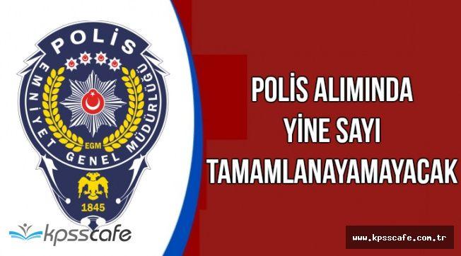 Polis Alımında Yeni Gelişme: Sayı Yine Tamamlanamayacak