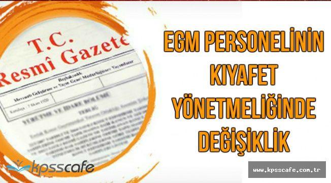 EGM Personelinin Kıyafet Yönetmeliğinde Değişiklik Yapıldı-23 Mart Resmi Gazete