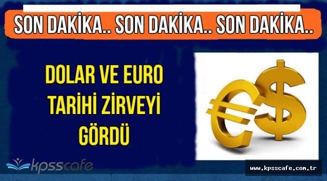 Son Dakika: Dolar ve Euro Tarihi Zirveyi Gördü