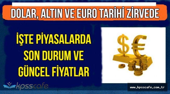 Dolar, Euro ve Altın Zirveyi Gördü-İşte Güncel Döviz Kuru ve Altın Fiyatları