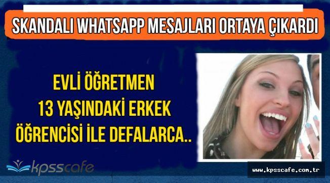 Skandalı WhatsApp Mesajları Ortaya Çıkardı: Kadın Öğretmen 13 Yaşındaki Öğrencisi ile..