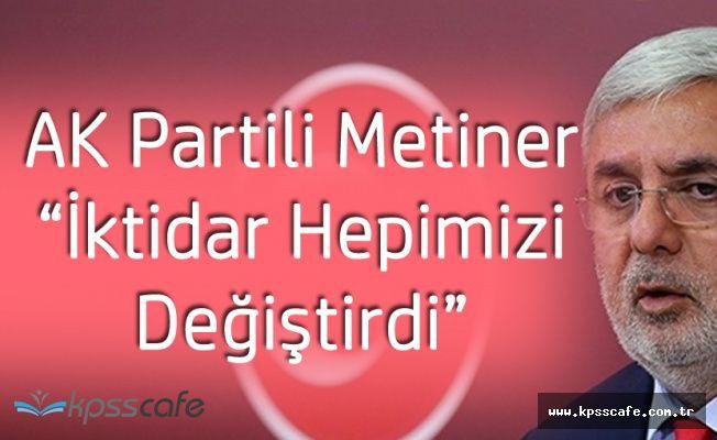 """AK Partili Metiner """"İktidar Hepimizi Değiştirdi, Değiştiriyor"""""""