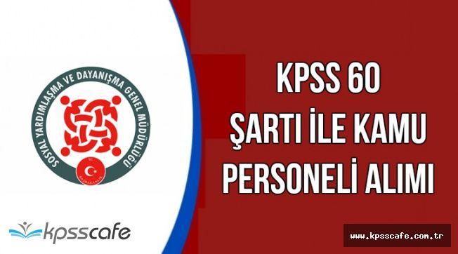 İlan Yayımlandı: KPSS 60 Şartı ile Sosyal Yardım ve İnceleme Görevlisi Alınacak