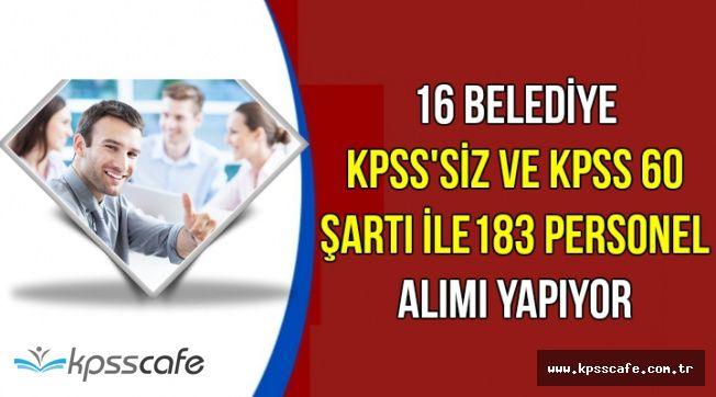 KPSS'siz ve KPSS 60 Şartı ile Belediyelere 183 Personel Alımı (İlkokul, Lise ve Üniversite Mezunu)