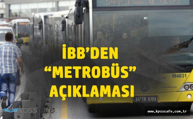 İBB Başkanı'ndan Metrobüs Açıklaması