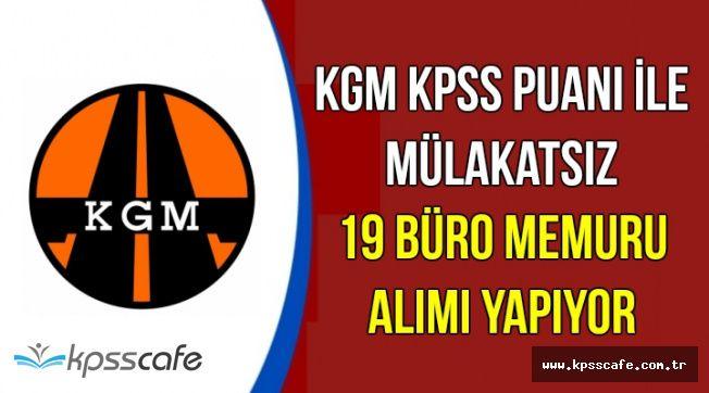 KGM KPSS ile Mülakatsız 19 Büro Memuru Alımı Yapıyor-İşte Nitelik Kodları Açıklaması