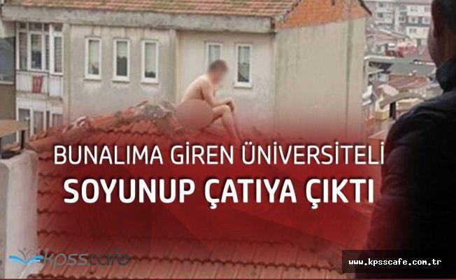 İzmit'te Soyunup Çatıya Çıkan Üniversiteli 'Çay' Teklifiyle İkna Edildi