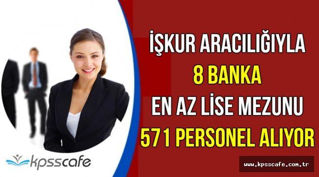 8 Banka En Az Lise Mezunu 571 Personel Alımı Yapıyor | KPSS'siz Alımlar