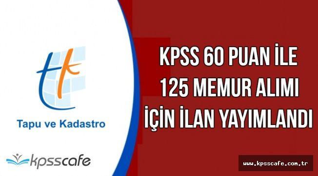 Tapu Kadastro KPSS 60 Şartı ile 125 Kamu Personeli Alımı Yapacak