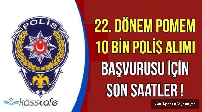 Emniyet Genel Müdürlüğü Kadın-Erkek 10 Bin Polis Alımı Başvurusu Bugün Bitiyor-KPSS 60 ile