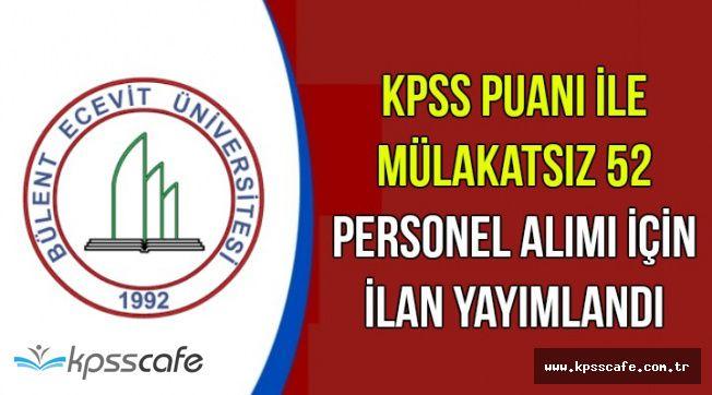 KPSS Puanı ile Mülakatsız 52 Kamu Personel Alımı İçin İlan Yayımlandı (BEÜN)