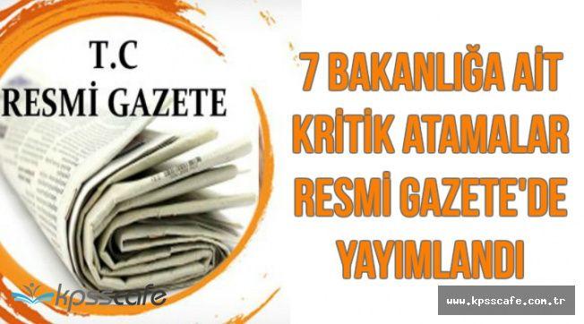 7 Bakanlıkta Kritik Birimlere Atamalar Yapıldı-31 Mart Resmi Gazete