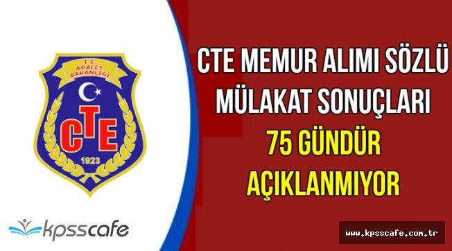 CTE Sözlü Mülakat Sonuçları 75 Gündür Açıklanmıyor (Samsun, Kayseri, İzmir, Malatya, Elazığ, Bakırköy, Gaziantep Adliyesi )