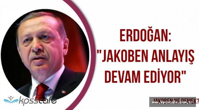 """Erdoğan: """"Jakoben Anlayış Devam Ediyor"""" (Jakoben Ne Demek?)"""