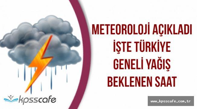 Meteoroloji Uyardı: İşte Yağış Beklenen Bölgeler ve Yağış Saati