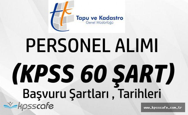 Tapu ve Kadastro Genel Müdürlüğü 125 Personel Alımı Yapacak (KPSS 60 Puan Şart! , Başvurular Başlıyor)