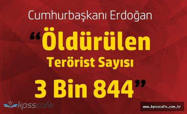Cumhurbaşkanı Açıkladı! Öldürülen Terörist Sayısı 3 Bin 844