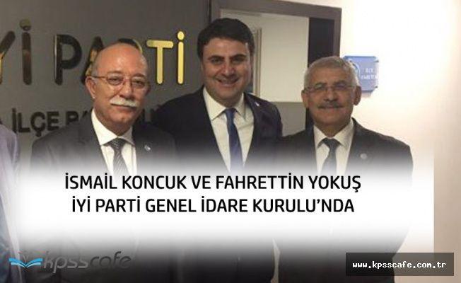 İsmail Koncuk ve Fahrettin Yokuş İYİ Parti Genel İdare Kurulu'nda