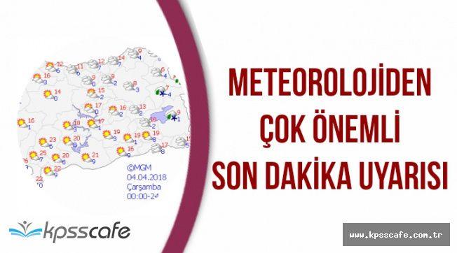 Meteoroloji'den Önemli Son Dakika Uyarısı (3-4-5 Nisan Hava Durumu Haritalı)