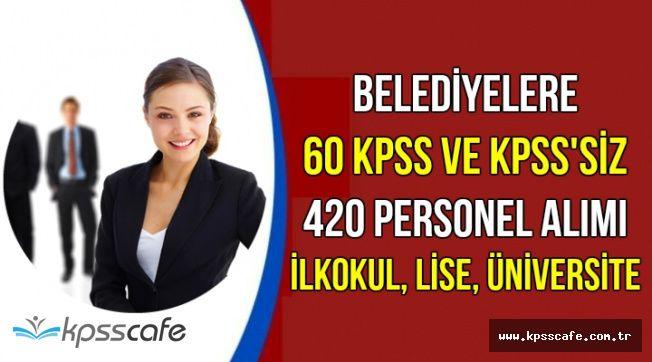 Belediyeler 60 KPSS ile ve KPSS'siz 420 Memur Personel Alımı Yapıyor