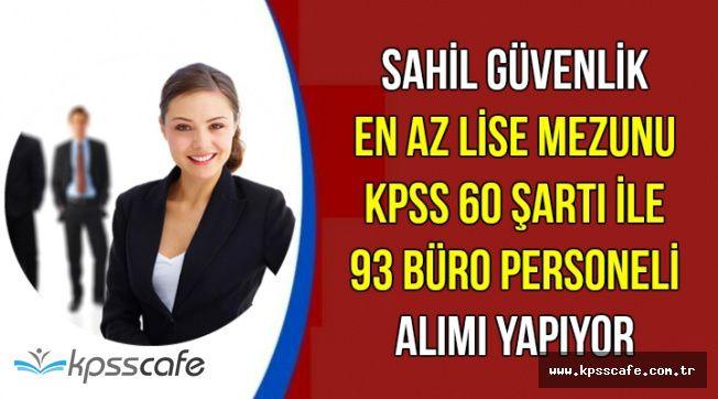60 KPSS ile En Az Lise Mezunu 93 Büro Personeli Alımı