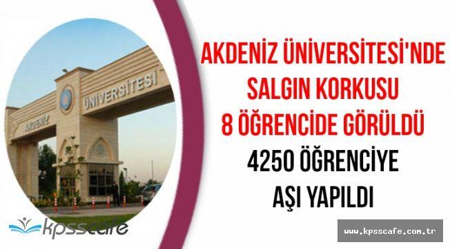Akdeniz Üniversitesinde Salgın Korkusu: 8 Kişide Görüldü 4250 Kişi Aşı Oldu