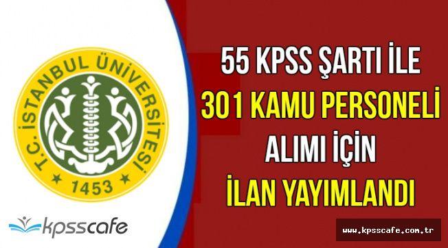 İstanbul Üniversitesi 2 Kadroya 55 KPSS ile 301 Kamu Personel Alımı Yapıyor