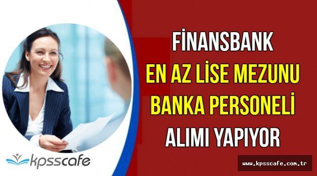 Finansbank İŞKUR Aracılığıyla 30 Banka Personeli Alımı Yapıyor-En Az Lise Mezunu