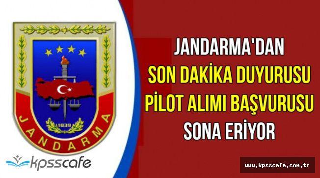 Jandarma'dan Son Dakika Duyurusu: Pilot Alımı Başvurusu Sona Eriyor