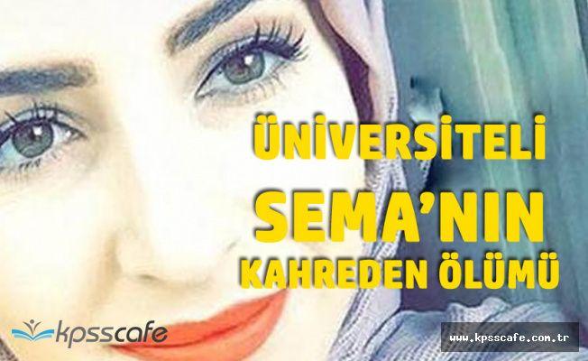 Üniversiteli Sema'nın Kahreden Ölümü! 2 Suriyeli Yakalandı!