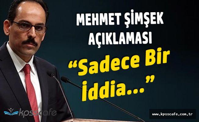 Mehmet Şimşek İstifa Etti Haberleriyle İlgili Açıklama