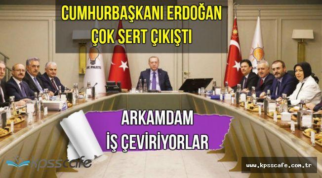 """Erdoğan: """"Arkamdan İş Çeviriyorlar"""""""