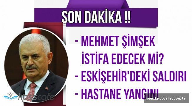 Başbakan'dan Mehmet Şimşek, Hastane Yangını ve Eskişehir Saldırısı Açıklaması