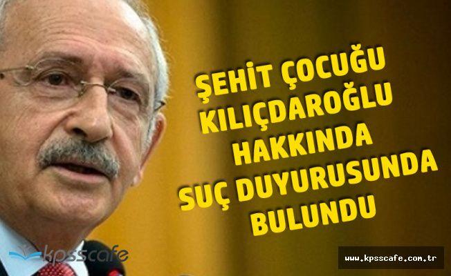 Şehit Yakını Kemal Kılıçdaroğlu Hakkında Suç Duyurusunda Bulundu