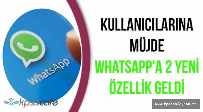 WhatsApp'a 2 Yeni Özellik Geldi