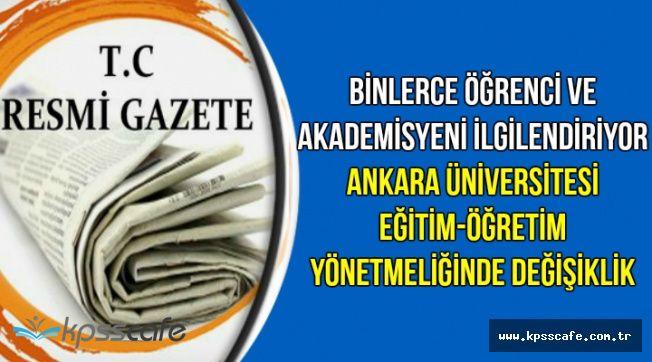 Binlerce Öğrenci ve Akademisyeni İlgilendiriyor: Ankara Üniversitesi Eğitim-Öğretim Yönetmeliğinde Değişiklik